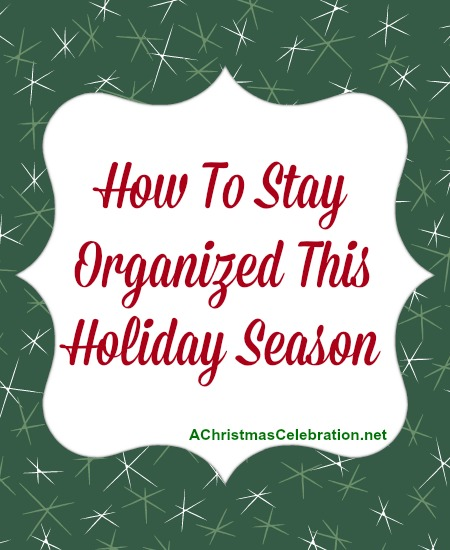 stay organized during the holidays