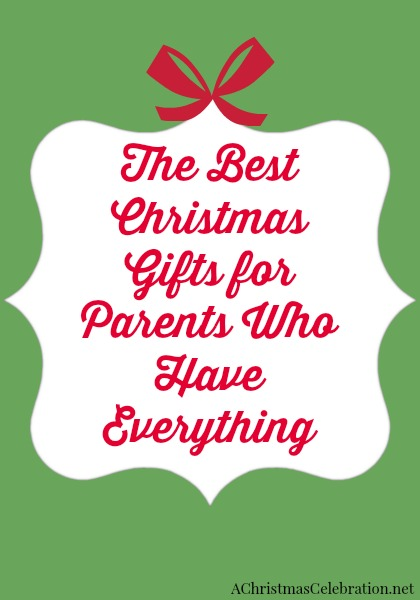 Christmas gifts for parents who have everything