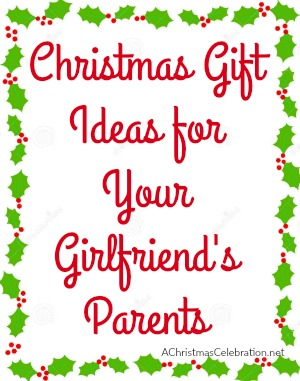 christmas gifts for your girlfriends parents