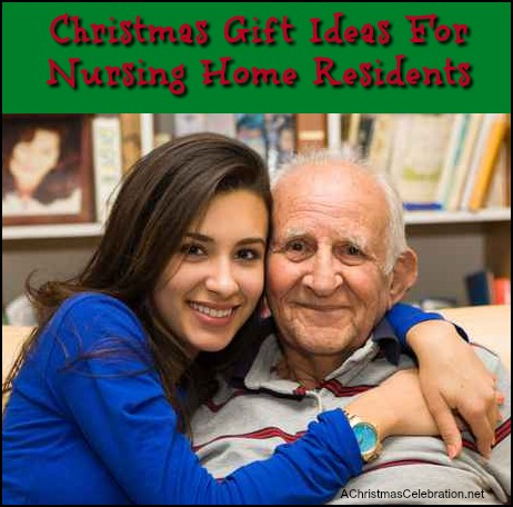 Christmas gifts for nursing home residents