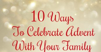 10 Ways To Celebrate Advent With Your Family