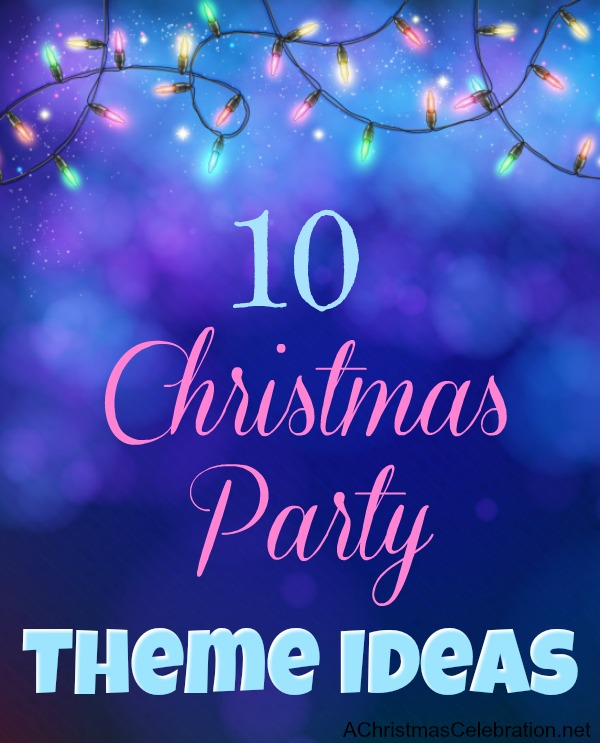 Christmas Party Themes Ideas Part - 49: AChristmasCelebration.net