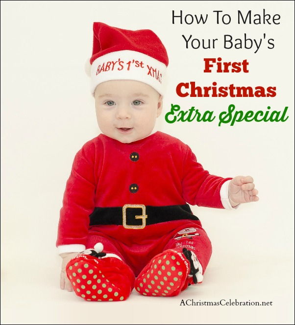 how to make babys first christmas special