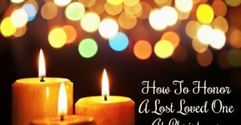 12 Ways To Remember and Honor A Lost Loved One This Christmas